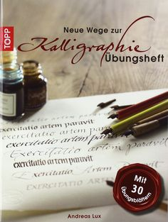 Übungsheft (Neue Wege zur Kalligraphie): Amazon.de: Andreas Lux: Bücher