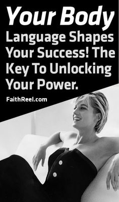 Your Body Language Shapes Your Success! The Key To Unlock Your Power!
