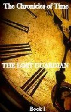 The Chronicles of Time: The Lost Guardian - Book I --  read, comment, vote, like and share this awesome story -- like right NOW!!! Cheers and Thanks!
