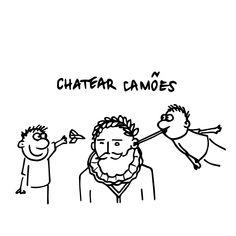 """""""Chatear Camões"""" - usada para afastar alguém ou mostrar desejo de não ser mais incomodado, Ir chatear outra pessoa."""