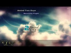 Amind Two Guys – Heavenly Flight (Original Mix) - YouTube