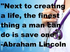"""""""next to creating a life, the finest thing a man can do is save one"""""""