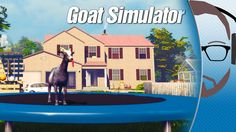 Goat Simulator - Early Access Gameplay