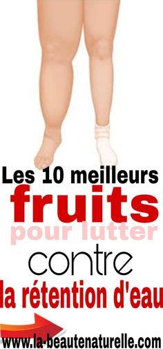 Les 10 meilleurs fruits pour lutter contre la rétention d'eau #fruits #rétention #eau Combattre La Cellulite, 100 Calories, Health Advice, Massage, Health Fitness, Nutrition, Diet, Fruit, Being Healthy
