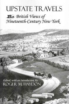 Upstate Travels: British Views of Nineteenth-Century New York
