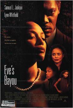 Picture This - Eve's Bayou (1997) Directed & Writer -  Kasi Lemmons Starring Samuel L. Jackson, Debbi Morgan, Diahann Carroll, Lisa Nicole Carson, Lynn Whitfield, Vondie Curtis-Hall, Jurnee Smollett-Bell, Meagan Good