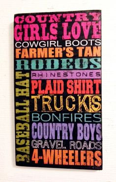 "Country Girl Checklist Wood Sign by SignNiche on Etsy, $38.00.  Size is 10.5"" x16.5"""
