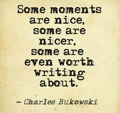 Some moments are nice... #quotes #writers #authors