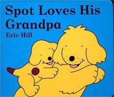 Spot Loves His Grandpa      by     Eric Hill,     Eric Hill (Illustrator)
