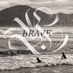 BRAVE Submitted by Daniel Tres D.