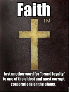 """Faith - just another word for """"brand loyalty"""""""