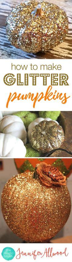 How to make Glitter Pumpkins | The Magic Brush | Fall Decor and Pumpkin Decorating Ideas