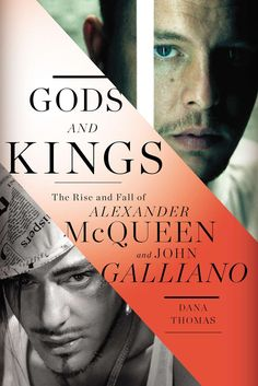 A new book details the rise and fall of Alexander McQueen and John Galliano