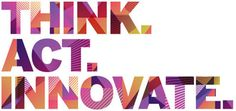 think. act. innovate.