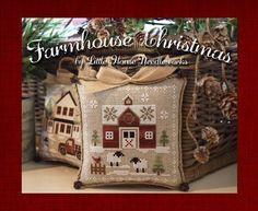 Little House Needleworks ~ Farmhouse Christmas ~ PRE-ORDER NOW!