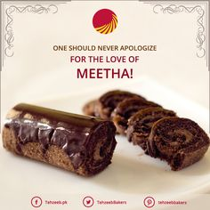 One should never apologize for the love of #Meetha! #TahzeebBakers