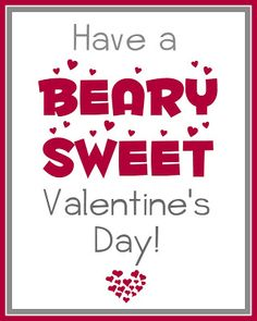 """Beary"" Sweet Valentine Printables. Attach to a bag of Teddy Grahams or gummy bears for a last-minute valentine treat!"
