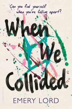 when we collided emery lord 2016 new ya books from authors we love Reading Lists, Book Lists, Reading Books, Library Books, When We Collided, Jandy Nelson, All The Bright Places, Ya Novels, Books For Teens