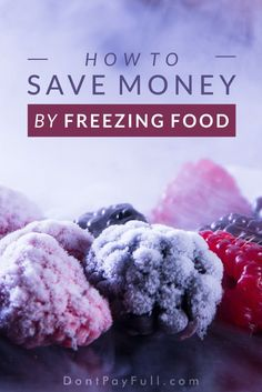 Freezing food can save you a lot of money. Have you ever noticed how bulk packs of food are often so much cheaper than smaller amounts? Read this post to find out how you can save money by freezing food properly. #DontPayFull