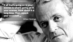 William Goldman discussing script meetings in 'Adventures in the Screentrade'. Writing Quotes, What Goes On, Shut Up, At Least, Inspirational Quotes, Adventure, Scripts, Words, Life Coach Quotes