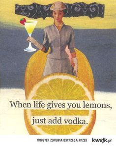 Love me a good life lemons quote, especially with some drinking humor in it. ;]