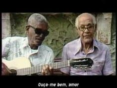 Cartola performs for his dad, a little samba romance ... O mundo é um moinho - The world is a mill.