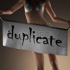 Duplicate objects are like a plague, you don't need duplicates of any- thing.