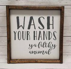 Wash your hands ya filthy animal Farmhouse style kid or master bathroom framed sign fixer upper handpainted thankful home decor DIY Small Bathroom, Master Bathroom, Big Bathrooms, Washroom, Bathroom Canvas, Gold Bathroom, Beautiful Bathrooms, Moroccan Bathroom, Cream Bathroom