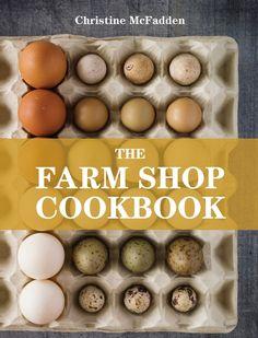 The Farm Shop Cookbook    By: Christine McFadden