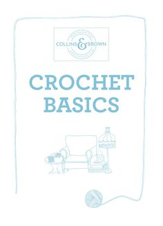 Crochet Basics  Learn everything you need to know about crochet in this easy step-by-step guide