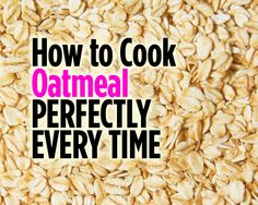 to Cook Oatmeal Perfectly Every Time on stove rice cooker slow cooker/crock pot and microwave The Oatmeal, Oatmeal Diet, Oatmeal Cake, Cooking Oatmeal, Oatmeal Recipes, No Cook Oatmeal, Overnight Oatmeal, Lactation Recipes, Breakfast