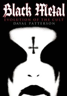 Black Metal: Evolution of the Cult by Dayal Patterson http://www.amazon.com/dp/1936239752/ref=cm_sw_r_pi_dp_A-2Hub0M5GPQQ