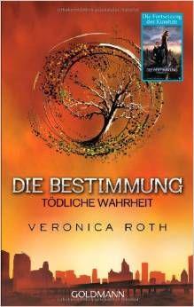 Veronica Roth – Die Bestimmung: Tödliche Wahrheit auf Fashionbeutel.de