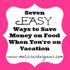 Seven Ways to Save Money on Food When You're On Vacation See a great NEW way to save money at https://www.youtube.com/watch?v=CnwRrtZwS6o