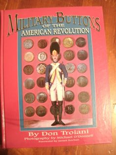 ButtonArtMuseum.com - Military Buttons of The American Revolution by Don Troiani 2001 Hardcover