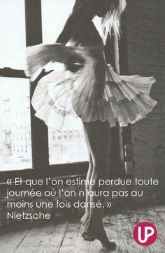 Et que l'on estime perdue toute journée où l'on aura pas au moins une fois dansé