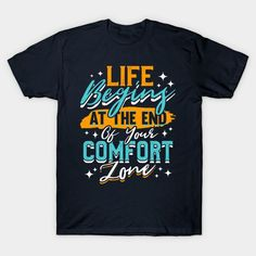Life Begins At The End Of Your Comfort Zone. Life Begins At The End Of Your Comfort Zone is a cool motivational Christmas present perfect for men and women who love to make a statement about life. This great design is ideal to wear at the gym while improving your fitness. Life Begins At The End Of Your Comfort Zone graphic is the perfect saying for those who need the motivation to step  outside their comfort zones. Fitness Life, You Fitness, Present Perfect, Perfection Quotes, Comfort Zone, Improve Yourself, The Outsiders, Motivational, Gym