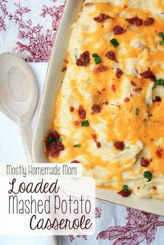 Loaded Mashed Potato Casserole - a total crowd pleaser and a MUST for holiday meals!.