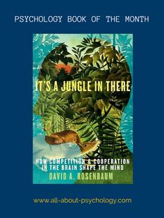The All About Psychology website book of the month for September is - It's a Jungle in There: How Competition and Cooperation in the Brain Shape the Mind By Dr. David Rosenbaum Click on image or see following link for details of this excellent book and all the previous book of the month entries.  http://www.all-about-psychology.com/psychology-books.html    #psychology #PsychologyBooks