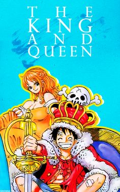 Monkey D. Luffy and Nami. The king and queen. - One Piece