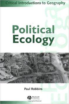 Political Ecology: A Critical Introduction: Paul Robbins: 9781405102667: amazon.com: Books
