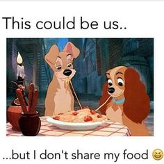 Hahahahaha I wouldn't mind sharing my food like this...we can share spaghetti Like the dogs did and kiss in the end