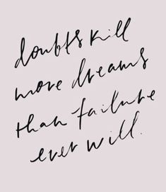 Doubts kill more dreams than failure ever will. #bebrave #bebold #trustyourself #courage #braveryquote #dreamquote #dream