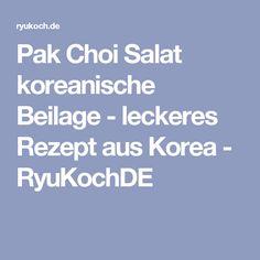 Pak Choi Salat koreanische Beilage - leckeres Rezept aus Korea - RyuKochDE