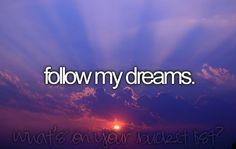 follow my dreams