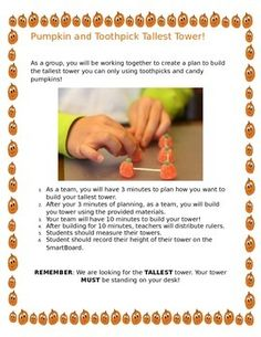 This is directions you could post for students who are completing a STEM activity by building the tallest tower. Students use candy pumpkins and toothpicks to try to create the tallest tower in the class.Students will be provided with a bag of 50 toothpicks and 25 candy pumpkins.