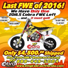 We are down to our last 2016.5 Cobra FWE left in stock, and it MUST GO!!! Check out the amazing low price for this bike, including shipping: $4,500 (while it lasts) so if you are in need of a race-ready bike that is best in it's class, switch to Cobra today!! CALL OR CLICK: 888-449-5004 http://www.kingcobraofflorida.com  #cobra #kingcobra #motocross #minicross #50cc #fwe #65cc #cx50 #sale #onsale #deal #coupon #cobramoto #kingcobraofflorida #pensacola #florida