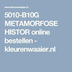 5010-B10G METAMORFOSE HISTOR online bestellen - kleurenwaaier.nl