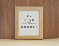 Be Wild & Wonder Illustrated Typography Quote Giclee Print Fine Art Home Decor Home and Wall Art Black and White Decor