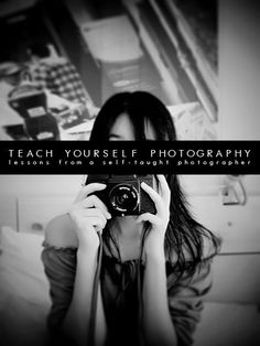Teach Yourself Photography - Great Tutorials/Tips// Pinning now, reading later. maybe after Christmas...or at least finals? :)